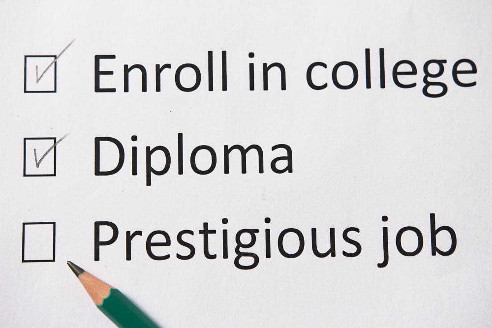 Plan of life: go to college, get diploma, find good job.